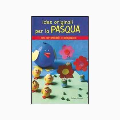 Idee originali per la pasqua da edizioni il castello - Idee originali per la casa ...
