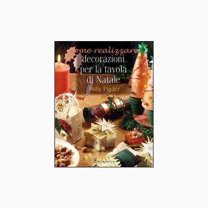 Decorazioni per la tavola di natale da edizioni il castello libri riviste libri riviste - Decorazioni per la tavola di natale ...