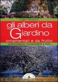Gli alberi da giardino ornamentali e da frutto da de for Alberi da giardino ornamentali