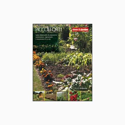 Piccoli orti da edizioni il castello libri riviste for Piccoli piani casa castello