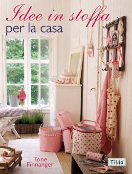 Idee in stoffa per la casa da edizioni il castello libri for Riviste per la casa