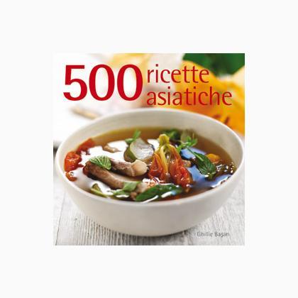 500 ricette asiatiche da edizioni il castello libri for Ricette asiatiche