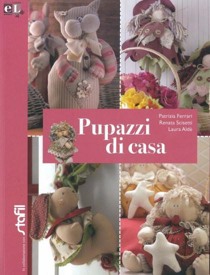 Pupazzi di casa da lumina edizioni libri riviste for Riviste di case