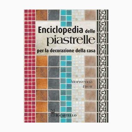 Enciclopedia delle piastrelle per la decorazione della for Riviste per la casa