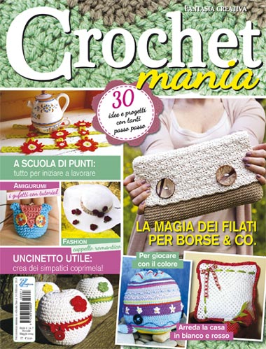 Fantasia creativa crochet mania 7 da editoria europea for Riviste per la casa